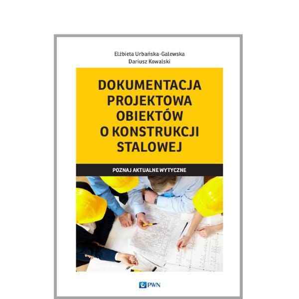 Dokumentacja projektowa obiektów o konstrukcji stalowej