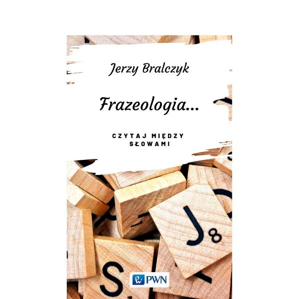 Frazeologia… czytaj między słowami