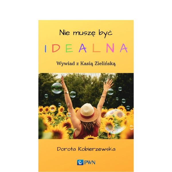 Nie muszę być idealna – wywiad z Kasią Zielińską