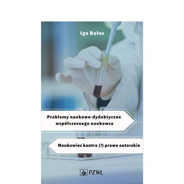 Problemy naukowo-dydaktyczne współczesnego naukowca. Naukowiec kontra (?) prawo autorskie