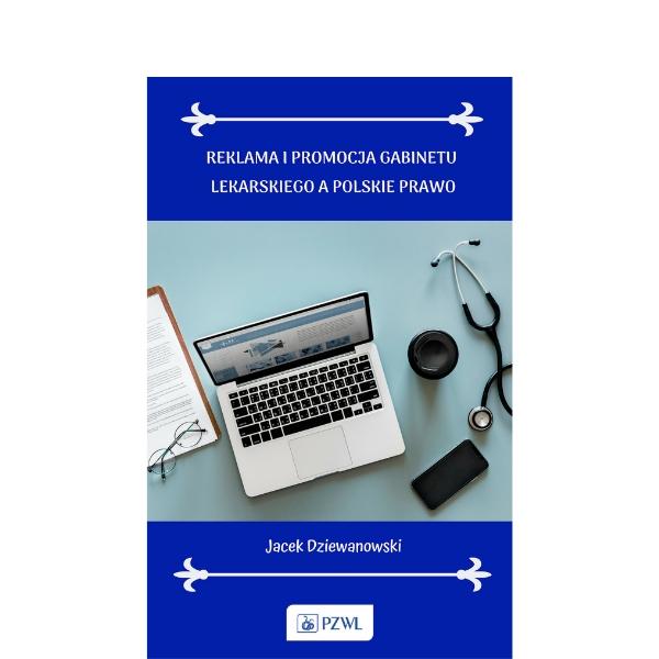 Reklama i promocja gabinetu lekarskiego a polskie prawo