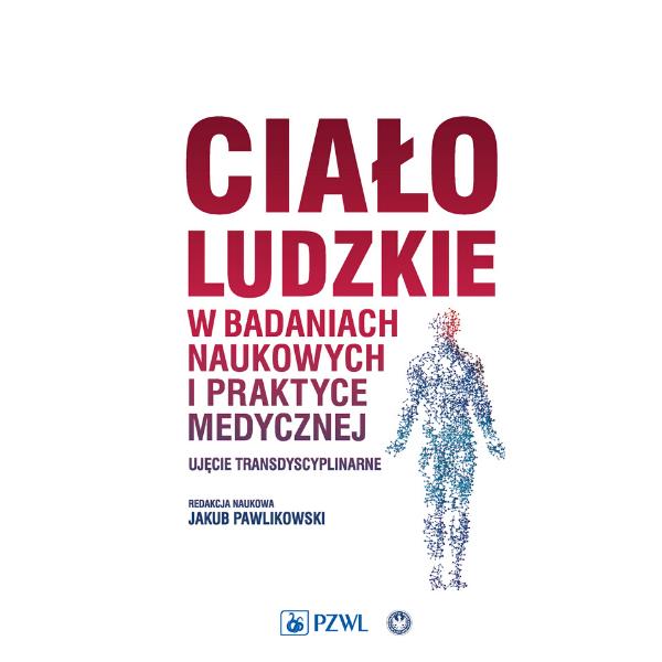 Ciało ludzkie w badaniach naukowych i praktyce medycznej