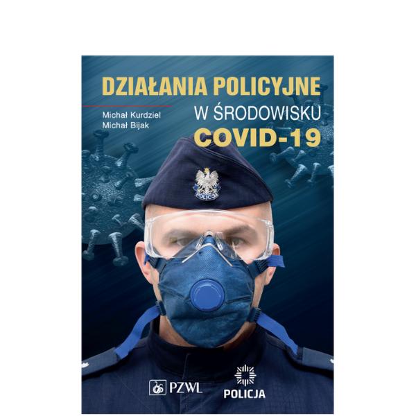 Działania policyjne w środowisku COVID-19